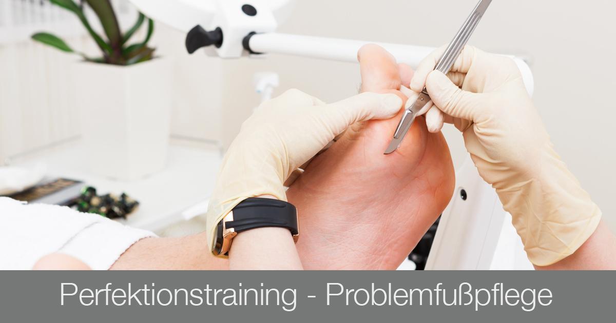 Ausbildung Fußpflege - Perfektionstraining Problemfußpflege - Kosmetikschule Schäfer