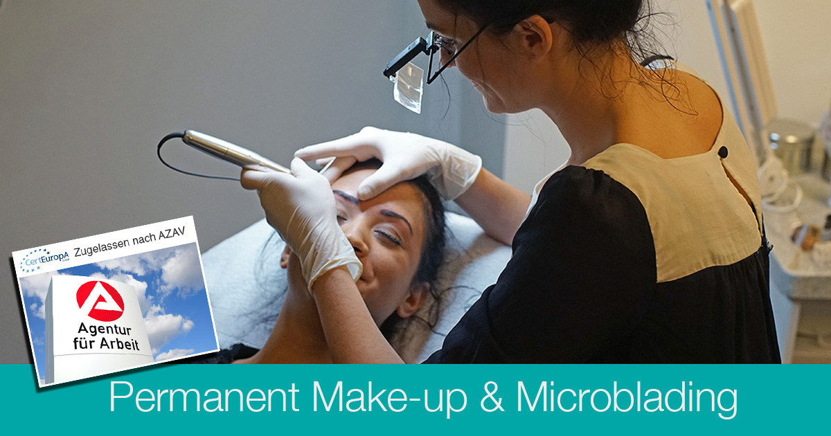 Ausbildung Permanent Make-up + Microblading - AZAV - Bildungsgutschein - Permanent Make-up Grundkurs - Kosmetikschule Schäfer